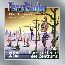 Perry Rhodan Silber Edition 41: Die Konstrukteure des Zentrums (2 mp3-CDs)