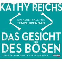Kathy Reichs - Das Gesicht des Bösen: Ein neuer Fall für Tempe Brennan