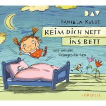 Daniela Kulot - Reim dich nett ins Bett und weitere Reimgeschichten