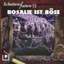 Schattensaiten 13 – Rosalie ist böse