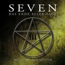 SEVEN - Das Ende aller Tage CD 3: Die Stadt der Götter