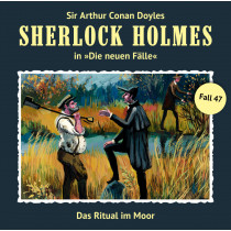 Sherlock Holmes: Die neuen Fälle 47: Das Ritual im Moor