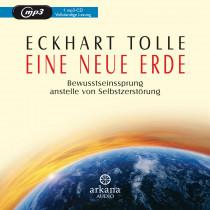 Eckhart Tolle - Eine neue Erde: Bewusstseinssprung anstelle von Selbstzerstörung