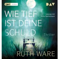 Ruth Ware - Wie tief ist deine Schuld: Thriller