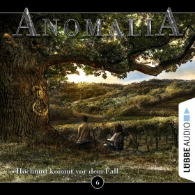 Anomalia - Folge 6: Hochmut kommt vor dem Fall