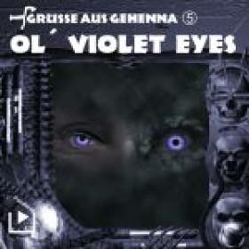 Grüße aus Gehenna 5 Ol Violte Eyes