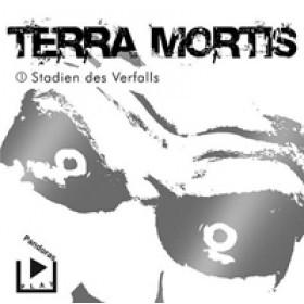 Terra Mortis 1 - Stadien des Zerfalls
