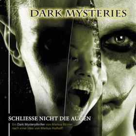 Dark Mysteries - Folge 04: Schliesse Nicht Die Augen
