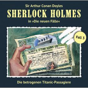 Sherlock Holmes: Die neuen Fälle 03: Die betrogenen Titanic-Pass