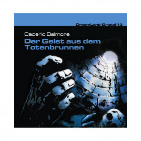 DreamLand Grusel - 13 - Der Geist aus dem Totenbrunnen