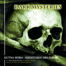 Dark Mysteries - Folge 06: Kutna Hora, Kreaturen des Zorns