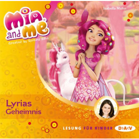 Isabella Mohn - Mia and me - Band 3: Lyrias Geheimnis