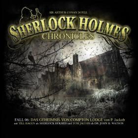 Sherlock Holmes Chronicles 06: Das Geheimnis von Compton Lodge