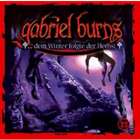 Gabriel Burns 25 ...dem Winter folgte der Herbst Remastered Edition
