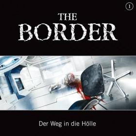 The Border - Teil 1: Der Weg in die Hölle