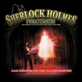 Sherlock Holmes Phantastik 02: Das Geheimnis des Illusionisten