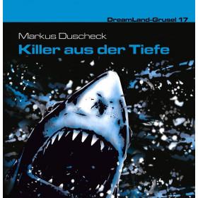 DreamLand Grusel - 17 - Killer aus der Tiefe