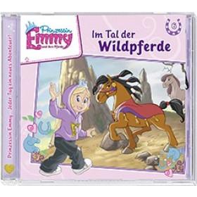 Prinzessin Emmy und ihre Pferde 06: Im Tal der Wildpferde