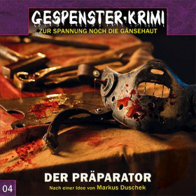 Gespenster-Krimi - Folge 4: Der Präparator