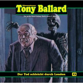 Tony Ballard 23 – Der Tod schleicht durch London