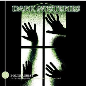 Dark Mysteries - Folge 12: Poltergeist