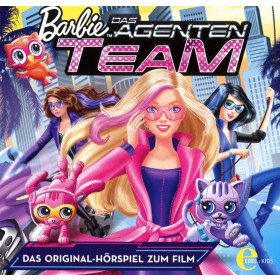 Barbie - Das Agenten-Team - Das Original-Hörspiel zum Film