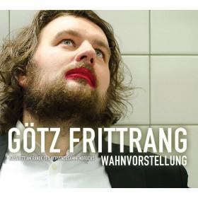 Götz Frittrang - Wahnvorstellung