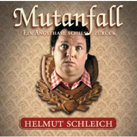 Helmut Schleich - Mutanfall