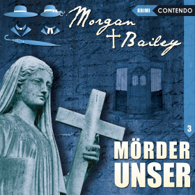 Morgan & Bailey - Folge 3: Mörder unser