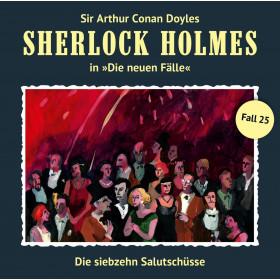 Sherlock Holmes: Die neuen Fälle 25: Die 17 Salutschüsse