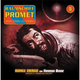 Raumschiff Promet - Folge 5 - Dunkle Energie - Episode 1: Diener der Zukunft