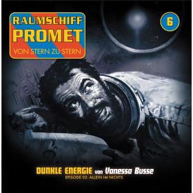 Raumschiff Promet - Folge 6 - Dunkle Energie - Episode 2: Allein im Nichts