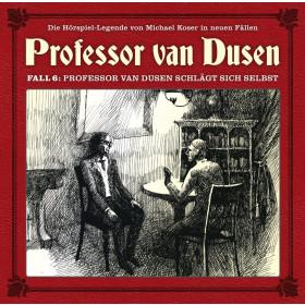 Professor van Dusen - Neue Fälle 6: Professor van Dusen schlägt sich selbst