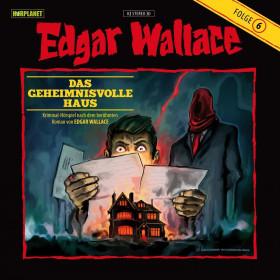 Edgar Wallace 06 Das Geheimnisvolle Haus (Hörplanet)