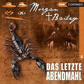 Morgan & Bailey - Folge 4: Das letzte Abendmahl