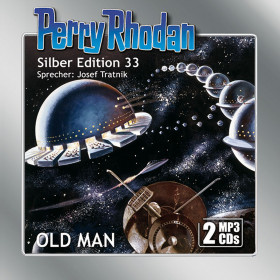 Perry Rhodan Silber Edition 33 OLD MAN (2 MP3-CDs)