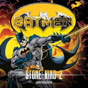 Batman - Stone King - Folge 2: Gefangen