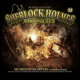 Sherlock Holmes Chronicles 32 Die Brennende Brücke