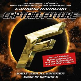 Captain Future - Erde in Gefahr 5 - Welt der Illusionen