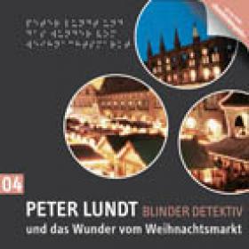 Peter Lundt 04 und das Wunder vom Weihnachtsmarkt