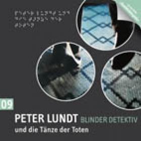 Peter Lundt 09 und die Tänze der Toten