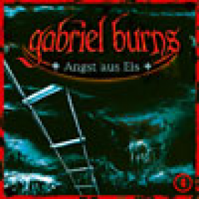 Gabriel Burns 04 Angst aus Eis Remastered Edition