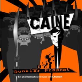 Caine - 07 - Dunkler Prophet