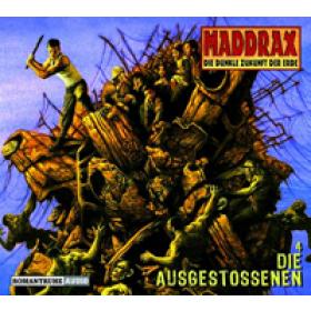 Maddrax 4 - Die Ausgestossenen