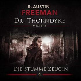 Dr. Thorndyke 04: Die stumme Zeugin