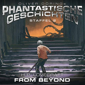 Oliver Dörings Phantastische Geschichten - From Beyond (H.P. Lovecraft)