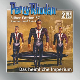 Perry Rhodan Silber Edition 57 Das heimliche Imperium (2 mp3-CDs)
