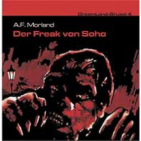 DreamLand Grusel - 04 - Der Freak von Soho (A.F. Morland)