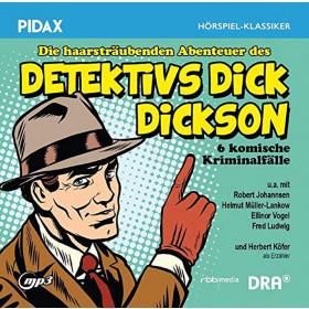 Pidax Hörspiel Klassiker - Die haarsträubenden Abenteuer des Detektivs Dick Dickson