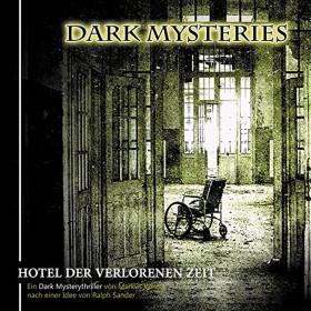 Dark Mysteries - Folge 03: Hotel der verlorenen Zeit